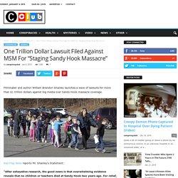 "One Trillion Dollar Lawsuit Filed Against MSM For ""Staging Sandy Hook Massacre"""