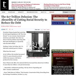 The $17 Trillion Delusion: The Absurdity of Cutting Social Security to Reduce the Debt