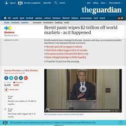 Brexit panic wipes $2 trillion off world markets - as it happened
