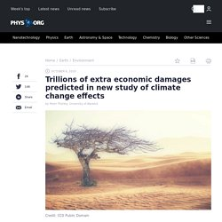 Trillions of extra economic damages predicted in new study of climate change effects