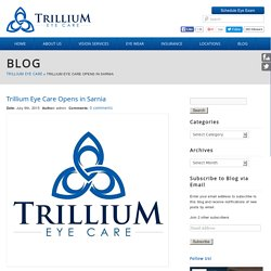 Trillium Eye Care Opens in Sarnia