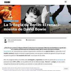 La Trilogía de Berlín: El renacimiento de David Bowie