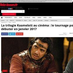 La trilogie Kaamelott au cinéma : le tournage pourrait débuter en janvier 2017