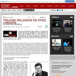 TRILOGIE 'MILLENIUM' DE STIEG LARSSON - Actualité Livres