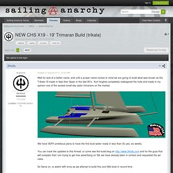 NEW CHS X19 - 19' Trimaran Build (trikala) - Multihull Anarchy - Sailing Anarchy Forums