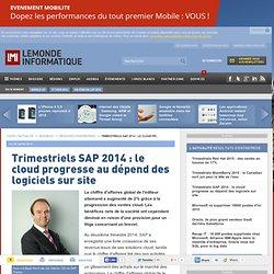 Trimestriels SAP 2014 : le cloud progresse au dépend des logiciels sur site