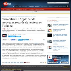 Trimestriels : Apple bat de nouveaux records de vente avec l'iPhone - ZDNet