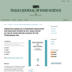 ITALIAN JOURNAL OF FOOD SCIENCE - 2018 - TRIMETHYLAMINE AS A FRESHNESS INDICATOR FOR SEAFOOD STORED IN ICE: ANALYSIS BY GC-FID OF FOUR SPECIES CAUGHT IN THE TYRRHENIAN SEA