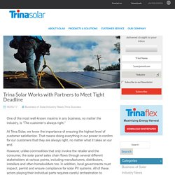 Trina Solar Works with Partners to Meet Tight Deadline