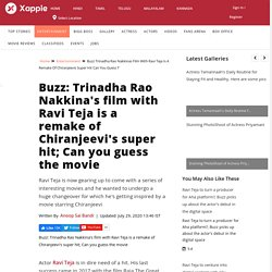 Buzz: Trinadha Rao Nakkina's film with Ravi Teja is a remake of Chiranjeevi's super hit; Can you guess the movie - Telugu Movie News