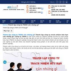 □ Quy trình, thủ tục - Thành lập công ty TNHH cần những gì? Cập nhật mới nhất năm 2021 - 093 8830883