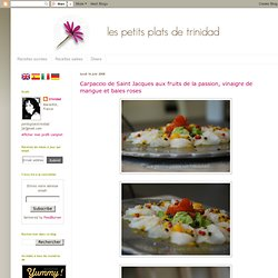 Carpaccio de Saint Jacques aux fruits de la passion, vinaigre de mangue et baies roses