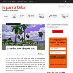 Trinidad de Cuba par Yoe - Je pars à Cuba