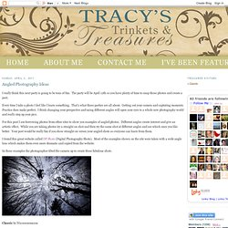 Tracy's Trinkets and Treasures: Angled Photography Ideas
