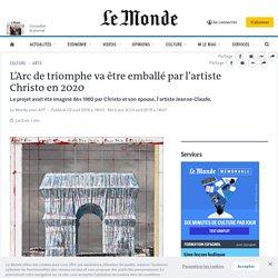 L'Arc de triomphe va être emballé par l'artiste Christo en2020