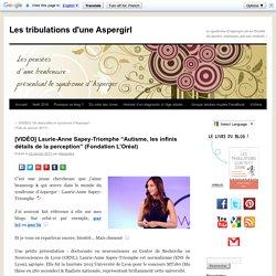 """[VIDÉO] Laurie-Anne Sapey-Triomphe """"Autisme, les infinis détails de la perception"""" (Fondation L'Oréal)"""