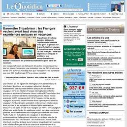 Baromètre Tripadvisor : les Français veulent avant tout vivre des expériences uniques en vacances - Profession sur Le Quotidien du Tourisme