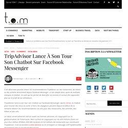 TripAdvisor lance à son tour son chatbot sur Facebook Messenger - TOM