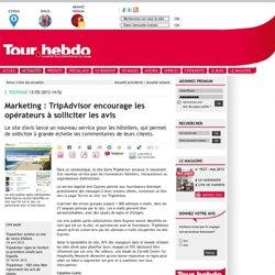 Marketing : TripAdvisor encourage les opérateurs à solliciter les avis