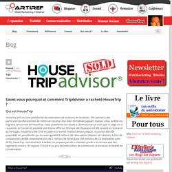 Savez-vous pourquoi et comment TripAdvisor a racheté HouseTrip ? - Artiref