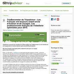 TripBarometer de Tripadvisor : Les Français ont toujours autant envie d'évasion et de voyages. Les professionnels français de l'hôtellerie optimistes pour 2015. - TripAdvisor Blog FR