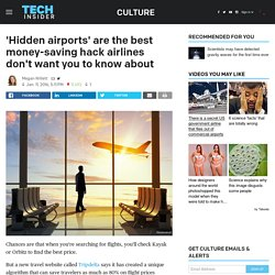 Tripdelta's 'hidden airport' logarithm can save you money