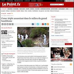 Corse: triple assassinat dans le milieu du grand banditisme