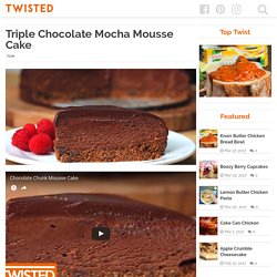 Triple Chocolate Mocha Mousse Cake - Twisted