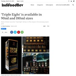 'Triple Eight' is available in 90ml and 180ml sizes
