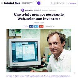 Une triple menace pèse sur le Web, selon son inventeur