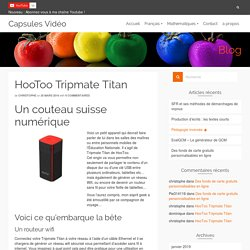 HooToo Tripmate Titan - Capsules Vidéo - Pédagogie inversée