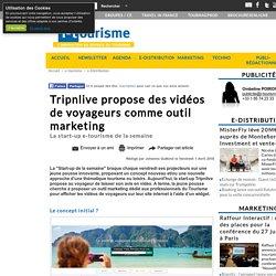 Tripnlive propose des vidéos de voyageurs comme outil marketing