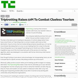 Triptrotting Raises $1M To Combat Clueless Tourism