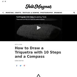 How to Draw a Triquetra with 10 Steps and a Compass - FeltMagnet - Crafts