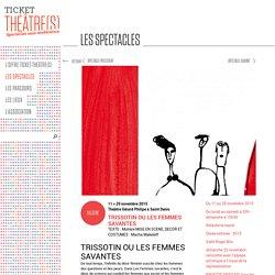 TRISSOTIN OU LES FEMMES SAVANTES - Ticket théâtre(s)