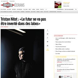 Tristan Nitot : « Le futur ne va pas être inventé dans des labos