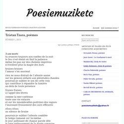 Tristan Tzara, poèmes – Poesiemuziketc