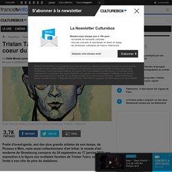 Tristan Tzara, révolté perpétuel au coeur du XXe siècle