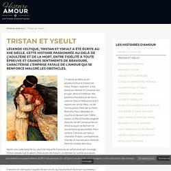 Tristan et Yseult - Histoire d'amour