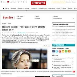 """Tristane Banon: """"Pourquoi je porte plainte contre DSK"""""""