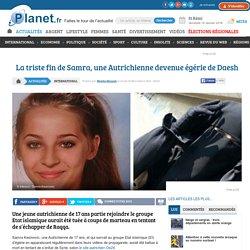 La triste fin de Samra, une Autrichienne devenue égérie de Daesh ...