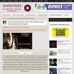 Unidivers 19/08/14 - Avec Tristesse de la terre Eric Vuillard situe l'exotisme de l'Occident