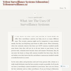 What Are The Uses Of Surveillance Systems – Triton Surveillance Systems Edmonton