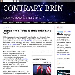 """Triumph of the Trump? Be afraid of the manic """"will"""""""