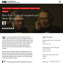 How Free Trade Triumphed and Made Europe Great