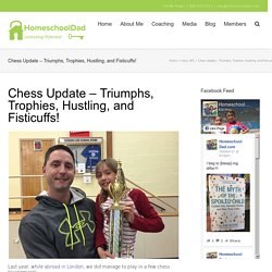 Chess Update – Triumphs, Trophies, Hustling, and Fisticuffs! – Homeschool Dad