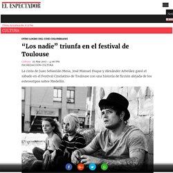 """""""Los nadie"""" triunfa en el festival de Toulouse"""