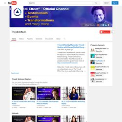 The Trivedi Effect® Official Channel Page