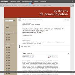 Yves Jeanneret, Critique de la trivialité. Les médiations de la communication, enjeu de pouvoir
