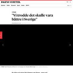 """""""Vi trodde det skulle vara bättre i Sverige"""""""